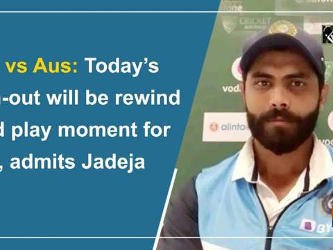 Ind vs Aus: Today's run-out will be rewind and play moment for me, admits Jadeja
