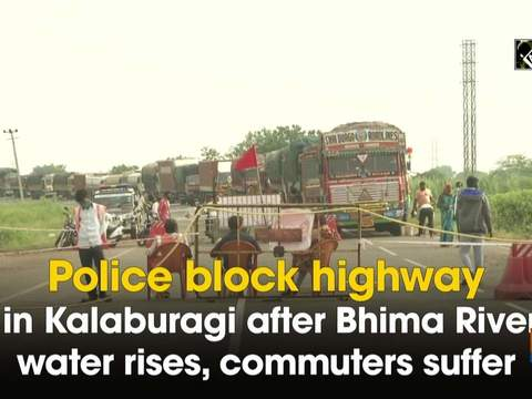 Police block highway in Kalaburagi after Bhima River water rises, commuters suffer