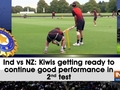 Ind vs NZ: Kiwis getting ready to continue good performance in 2nd test