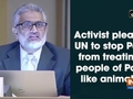 Activist pleads UN to stop Pak from treating people of PoK like animals