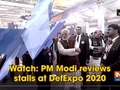 Watch: PM Modi reviews stalls at DefExpo 2020
