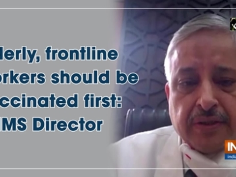 Elderly, frontline workers should be vaccinated first: AIIMS Director