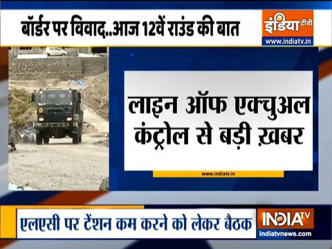 भारत-चीन के बीच 12वें राउंड की बातचीत