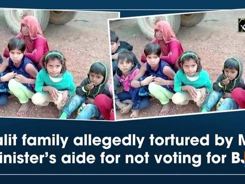Dalit family allegedly tortured by MP minister's aide for not voting for BJP