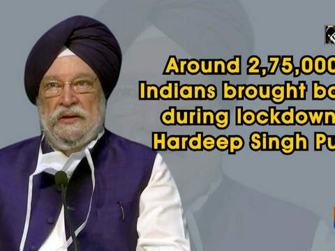Around 2,75,000 Indians brought back during lockdown: Hardeep Singh Puri