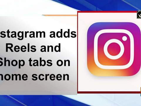 Instagram adds Reels and Shop tabs on home screen