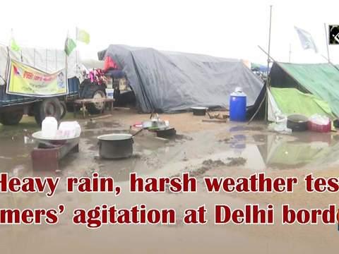 Heavy rain, harsh weather test farmers' agitation at Delhi borders