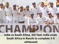 India vs South Africa, 3rd Test: India crush South Africa in Ranchi to complete 3-0 whitewash