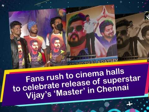 Fans rush to cinema halls to celebrate release of superstar Vijay's 'Master' in Chennai