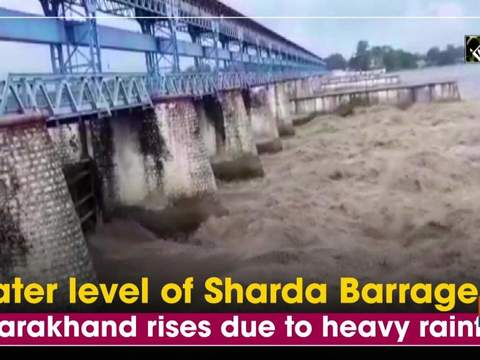 Water level of Sharda Barrage in Uttarakhand rises due to heavy rainfall