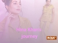 Hina Khan's journey