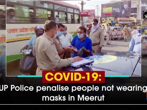 COVID-19: UP Police penalise people not wearing masks in Meerut