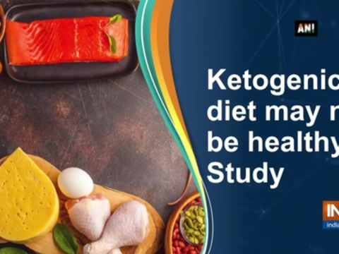 Ketogenic diet may not be healthy: Study