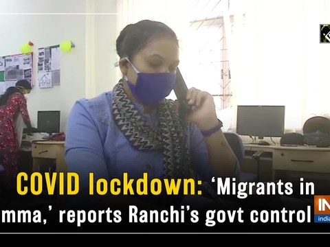 COVID lockdown: 'Migrants in dilemma,' reports Ranchi's govt control room