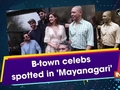 B-town celebs spotted in 'Mayanagari'