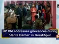 UP CM addresses grievances during 'Janta Darbar' in Gorakhpur