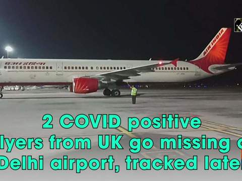 2 COVID positive flyers from UK go missing at Delhi airport, tracked later