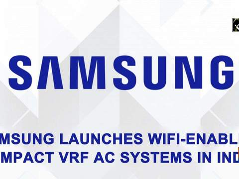 Samsung launches WiFi-enabled compact VRF AC systems in India