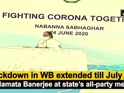 Lockdown in WB extended till July 31: Mamata Banerjee at state's all-party meet