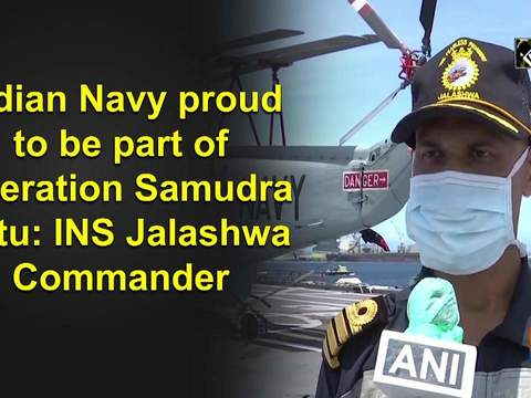 Indian Navy proud to be part of Operation Samudra Setu: INS Jalashwa Commander