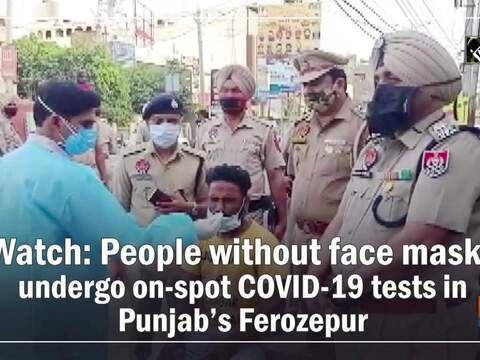 Watch: People without face masks undergo on-spot COVID-19 tests in Punjab's Ferozepur