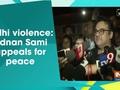 Delhi violence: Adnan Sami appeals for peace