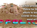 Artists praise UP Police for their efforts to battle COVID-19 through sand art