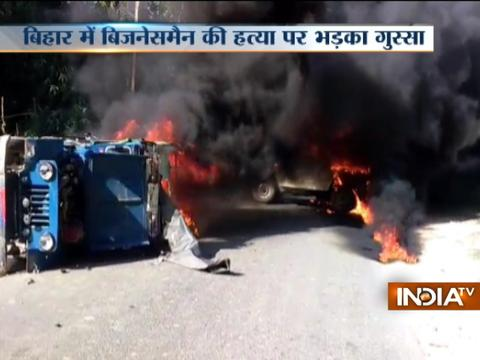 Businessman shot dead in Bihar, angry mob set several vehicles on fire