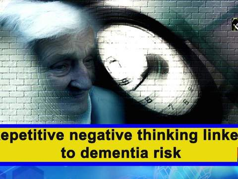 Repetitive negative thinking linked to dementia risk