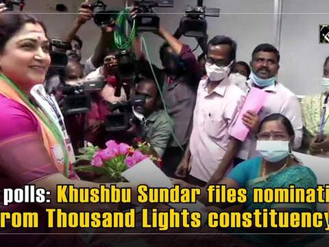 TN polls: Khushbu Sundar files nomination from Thousand Lights constituency
