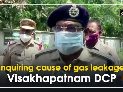 Enquiring cause of gas leakage: Visakhapatnam DCP