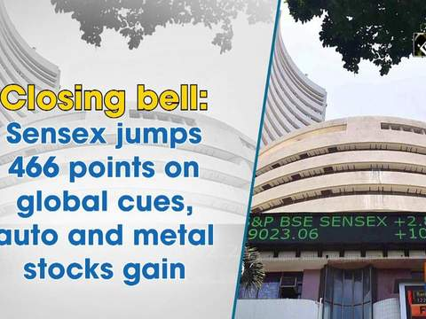 Closing bell: Sensex jumps 466 points on global cues, auto and metal stocks gain