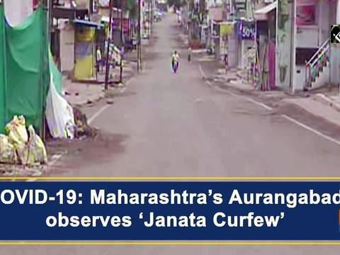 COVID-19: Maharashtra's Aurangabad observes 'Janata Curfew'