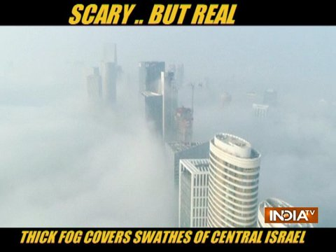 Thick fog covers large swathes of Tel Aviv