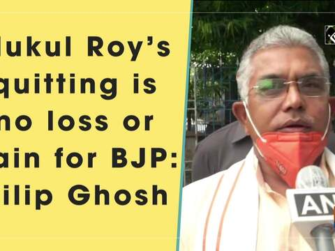 Mukul Roy's quitting is no loss or gain for BJP: Dilip Ghosh