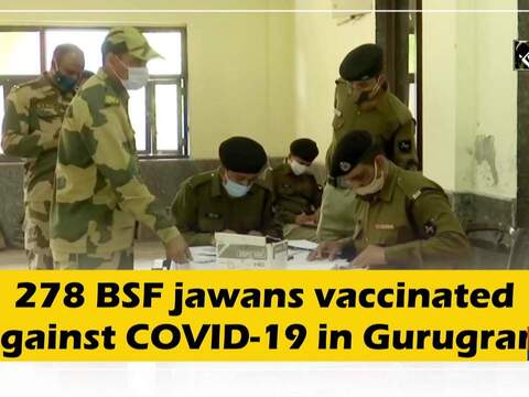 278 BSF jawans vaccinated against COVID-19 in Gurugram