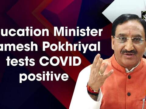Education Minister Ramesh Pokhriyal tests COVID positive