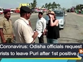 Coronavirus: Odisha officials request tourists to leave Puri after 1st positive case
