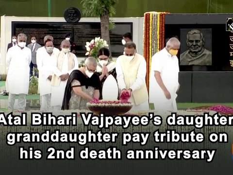 Atal Bihari Vajpayee's daughter, granddaughter pay tribute on his 2nd death anniversary