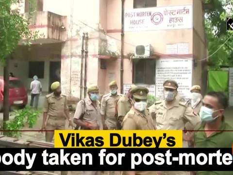 Vikas Dubey's body taken for post-mortem