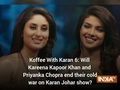 Koffee With Karan 6: Will Kareena Kapoor Khan and Priyanka Chopra end their cold war on Karan Johar show?