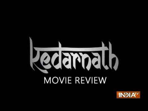 Kedarnath Review: 'केदारनाथ' फिल्म में नहीं है खास, सारा और सुशांत चमके