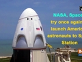 NASA, SpaceX try once again to launch American astronauts to Space Station