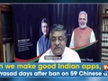 Can we make good Indian apps, asks RS Prasad days after ban on 59 Chinese apps