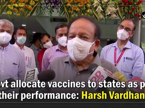 Govt allocate vaccines to states as per their performance: Harsh Vardhan