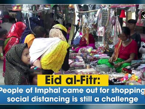 Eid al-Fitr: People of Imphal came out for purchasing, social distancing is still a challenge