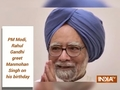 PM Modi, Rahul Gandhi greet Manmohan Singh on his birthday