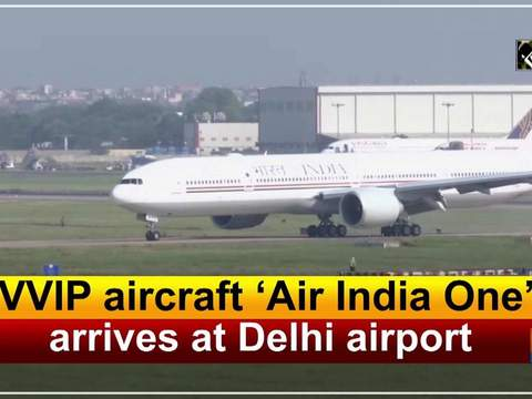 VVIP aircraft 'Air India One' arrives at Delhi airport