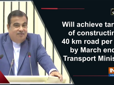 Will achieve target of constructing 40 km road per day by March end: Transport Minister