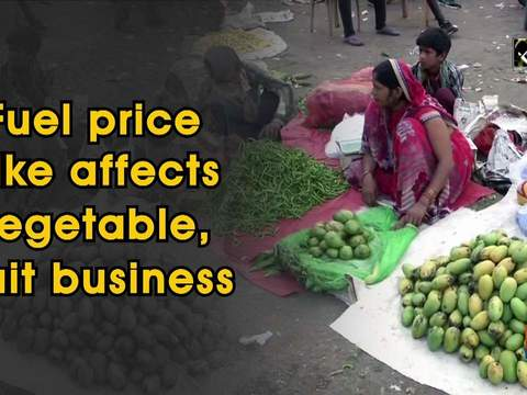 Fuel price hike affects vegetable, fruit business